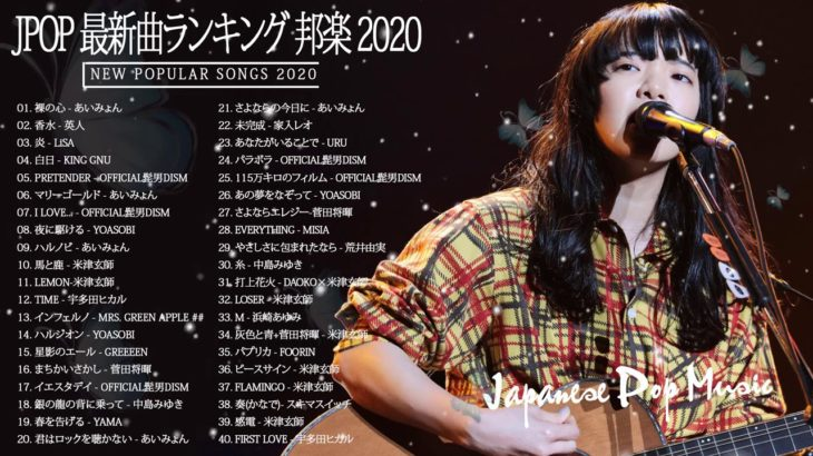 2020-2021 JPOP 最新曲 人気曲 話題曲 注目曲 ベスト ミックスリスト 😘✨😘Official髭男dism,米津玄師,あいみょん,YOASOBI,King Gnu✨#6t✨